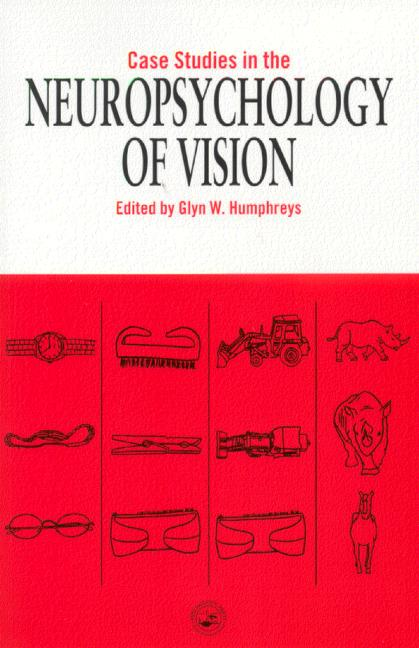 Case Studies in the Neuropsychology of Vision book cover