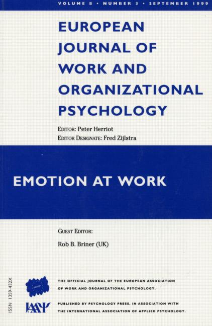 Emotion at Work A Special Issue of the European Journal of Work and Organizational Psychology book cover