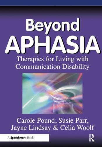 Beyond Aphasia Therapies For Living With Communication Disability book cover