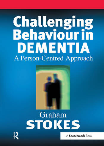 Challenging Behaviour in Dementia A Person-Centred Approach book cover
