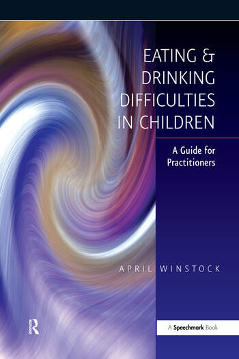 Eating and Drinking Difficulties in Children A Guide for Practitioners book cover