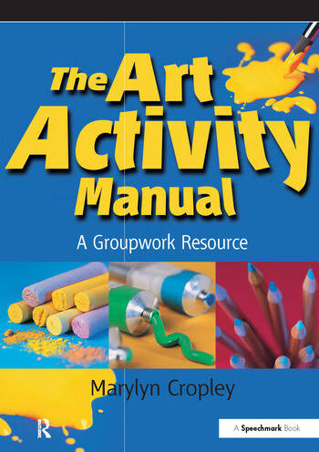 The Art Activity Manual A Groupwork Resource book cover