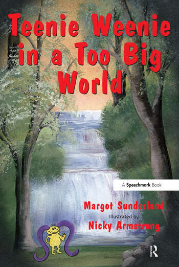 Teenie Weenie in a Too Big World A Story for Fearful Children book cover