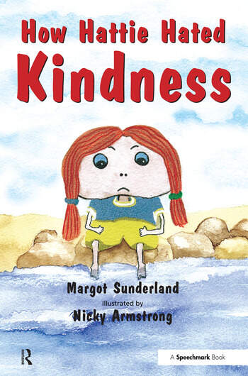 How Hattie Hated Kindness A Story for Children Locked in Rage of Hate book cover