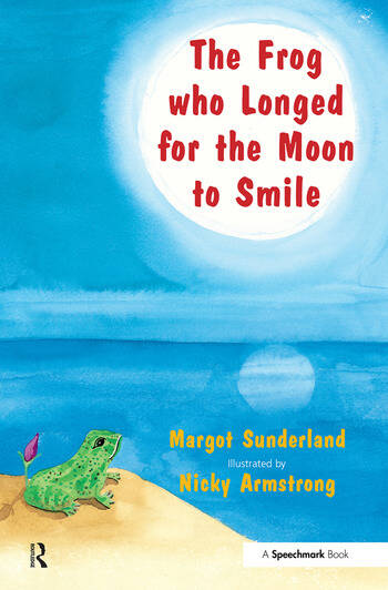 The Frog Who Longed for the Moon to Smile A Story for Children Who Yearn for Someone They Love book cover