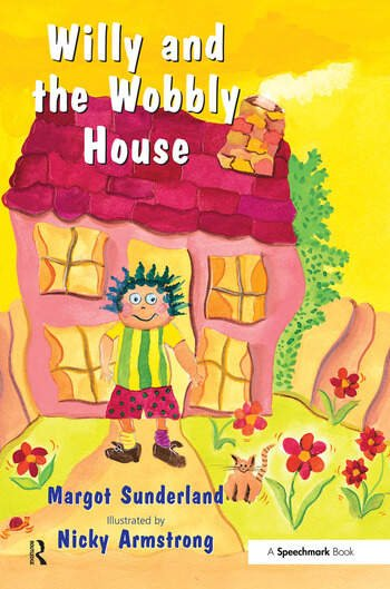 Willy and the Wobbly House A Story for Children Who are Anxious or Obsessional book cover