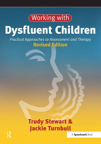 Working with Dysfluent Children Practical Approaches to Assessment and Therapy book cover