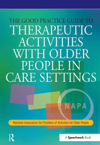 The Good Practice Guide to Therapeutic Activities with Older People in Care Settings book cover