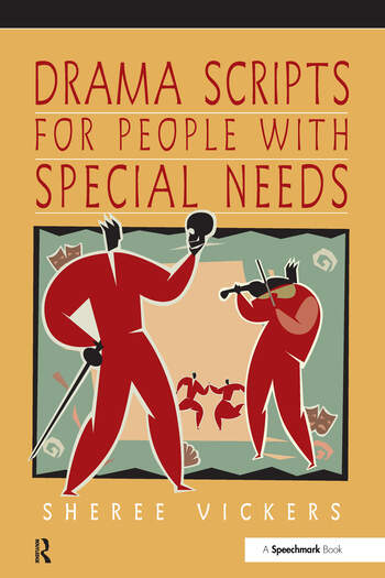 Drama Scripts for People with Special Needs Inclusive Drama for PMLD, Autistic Spectrum and Special Needs Groups book cover