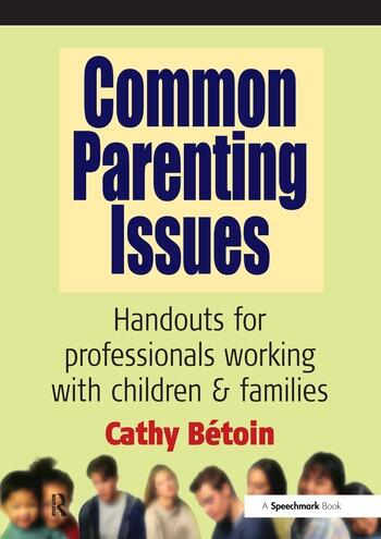 Common Parenting Issues Handouts for Professionals Working with Children and Families book cover