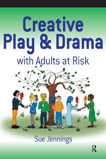 Creative Play and Drama with Adults at Risk book cover