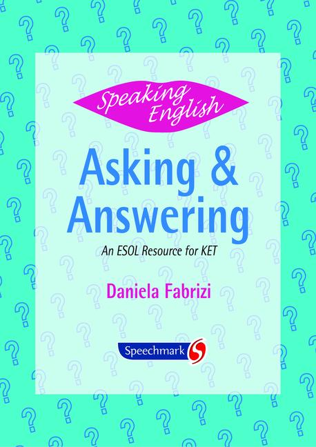 Speaking English Asking and Answering: An ESOL Resource for KET book cover