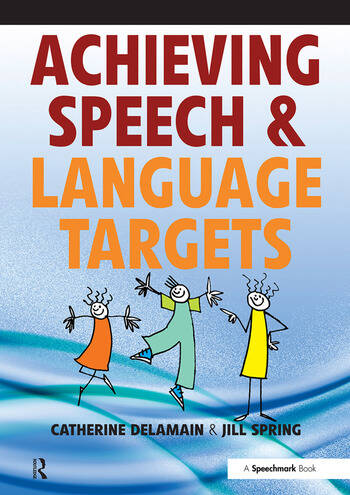 Achieving Speech and Language Targets A Resource for Individual Education Planning book cover