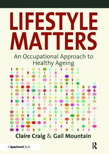 Lifestyle Matters An Occupational Approach to Healthy Ageing book cover