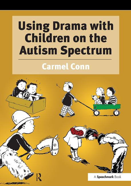 Using Drama with Children on the Autism Spectrum book cover