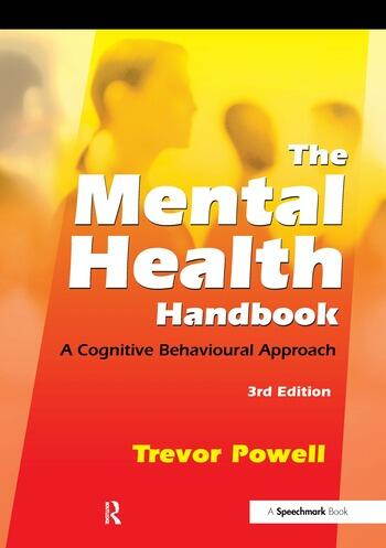 The Mental Health Handbook A Cognitive Behavioural Approach book cover