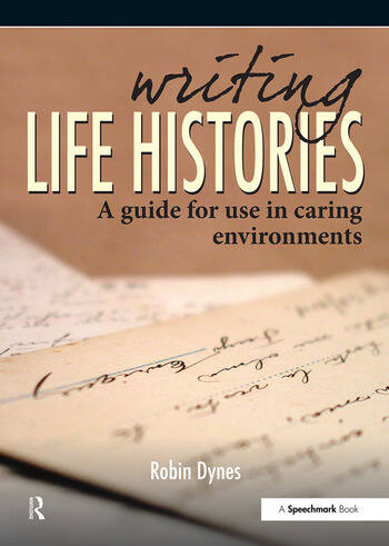 Writing Life Histories A Guide for Use in Caring Environments book cover