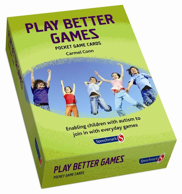 Play Better Games Enabling Children with Autism to Join in with Ordinary Games book cover