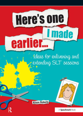 Here's One I Made Earlier Ideas for Enlivening and Extending SLT Sessions book cover