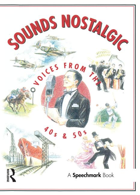 Sounds Nostalgic Voices from the 40s and 50s book cover