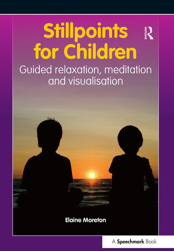 Stillpoints for Children Guided Relaxation, Meditation and Visualisation book cover