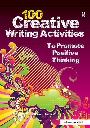 100 Creative Writing Activities to Promote Positive Thinking book cover