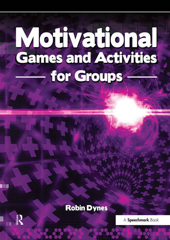 Motivational Games and Activities for Groups Exercises to Energise, Enthuse and Inspire book cover