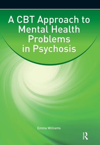A CBT Approach to Mental Health Problems in Psychosis book cover