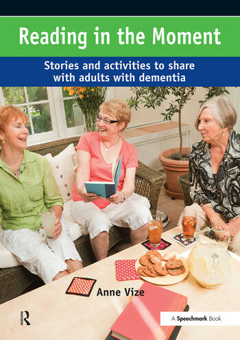 Reading in the Moment Activities and Stories to Share with Adults with Dementia book cover