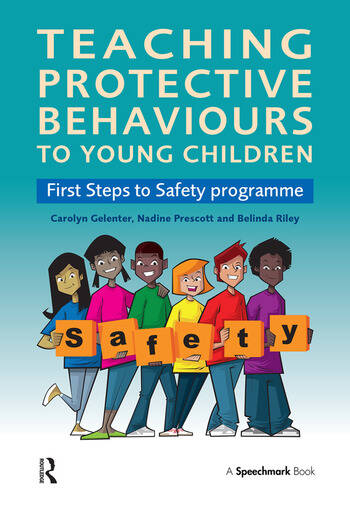 Teaching Protective Behaviours to Young Children First Steps to Safety Programme book cover