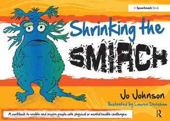 Shrinking the Smirch A Practical Approach to Living with Long Term Health Conditions book cover