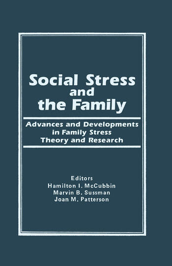 Social Stress and the Family Advances and Developments in Family Stress Therapy and Research book cover