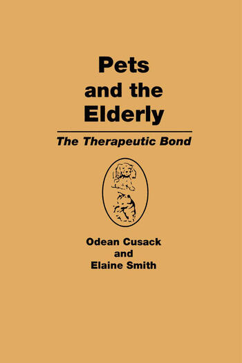Pets and the Elderly The Therapeutic Bond book cover