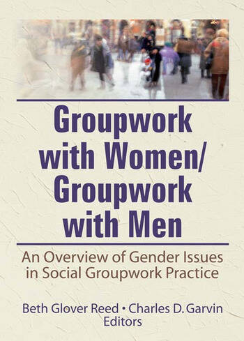 Groupwork With Women/Groupwork With Men An Overview of Gender Issues in Social Groupwork Practice book cover
