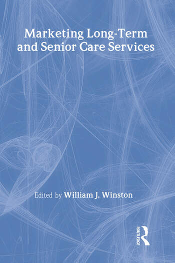 Marketing Long-Term and Senior Care Services book cover