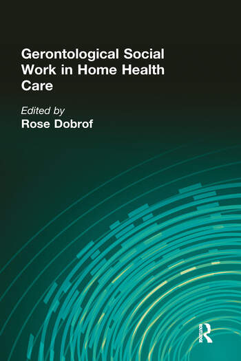 Gerontological Social Work in Home Health Care book cover