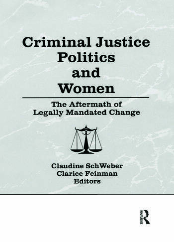 Criminal Justice Politics and Women The Aftermath of Legally Mandated Change book cover