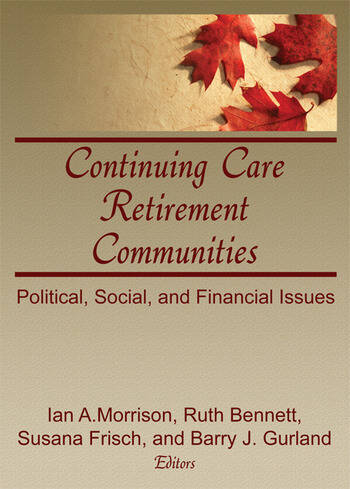 Continuing Care Retirement Communities Political, Social, and Financial Issues book cover