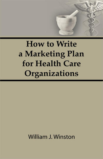 How To Write a Marketing Plan for Health Care Organizations book cover