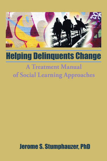 Helping Delinquents Change A Treatment Manual of Social Learning Approaches book cover