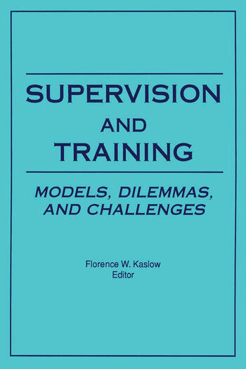 Supervision and Training Models, Dilemmas, and Challenges book cover