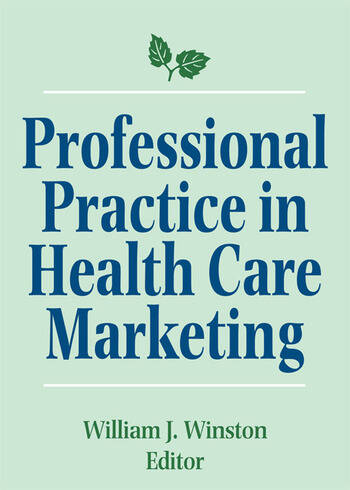 Professional Practice in Health Care Marketing Proceedings of the American College of Healthcare Marketing book cover