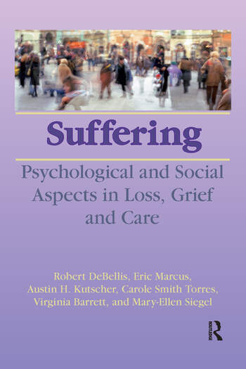 Suffering Psychological and Social Aspects in Loss, Grief, and Care book cover