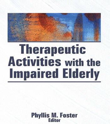 Therapeutic Activities With the Impaired Elderly book cover