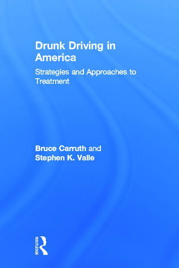 Drunk Driving in America Strategies and Approaches to Treatment book cover