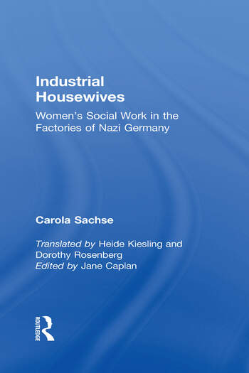 Industrial Housewives Women's Social Work in the Factories of Nazi Germany book cover