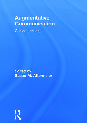 Augmentative Communication Clinical Issues book cover