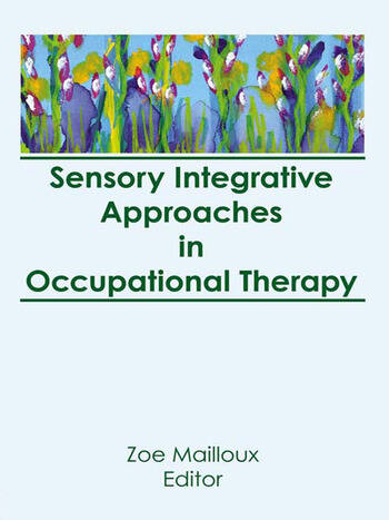Sensory Integrative Approaches in Occupational Therapy book cover