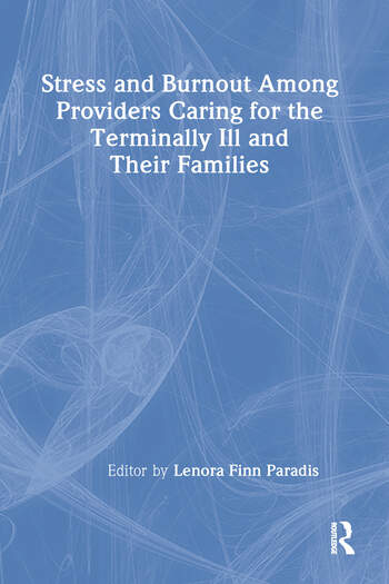 Stress and Burnout Among Providers Caring for the Terminally Ill and Their Families book cover