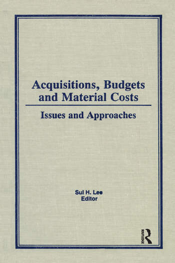 Acquisitions, Budgets, and Material Costs Issues and Approaches book cover